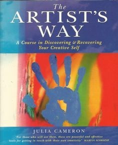 """""""The Artist's Way: A Course in Discovering and Recovering Your Creative Self"""" by Julia Cameron Julia Cameron, The Artist's Way, Spiritual Practices, Self Confidence, Writing Inspiration, Self Help, Helping People, Novels, Author"""