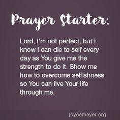 Dying to Self Daily Prayer Scriptures, Bible Prayers, Faith Prayer, God Prayer, Power Of Prayer, Bible Verses, Joyce Meyer Quotes, Prayer For Guidance, Spiritual Guidance