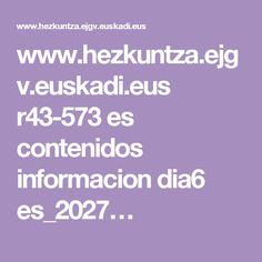 www.hezkuntza.ejgv.euskadi.eus r43-573 es contenidos informacion dia6 es_2027…