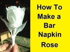 How To Make a Bar Napkin Rose