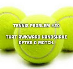 I do racquet taps or fist bumps if I can. Nobody wants to exchange hand sweat which is basically what you're doing