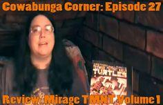 Cowabunga Corner Episode 27.  The first episode of Season 2, where I cover Season 1 of Mirage Teenage Mutant Ninja Turtles Comics. http://www.cowabungacorner.com/content/cowabunga-corner-27