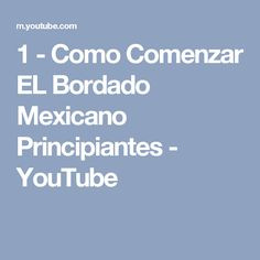 1 - Como Comenzar EL Bordado Mexicano Principiantes - YouTube Mexican Embroidery, Pintura Country, Lettering, Sewing, Crochet, Macrame, Youtube, Dory, Hand Embroidery Designs