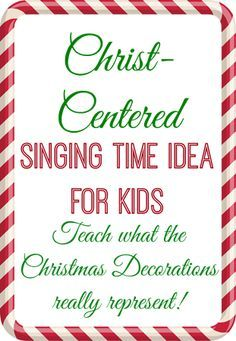 Christ Centered Singing Time Ideas With Meaning of Decorations