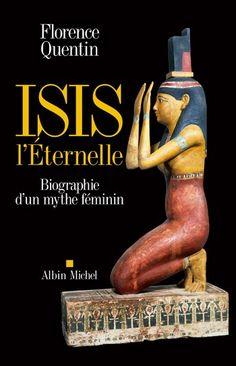 Isis l'Eternelle de Florence Quentin
