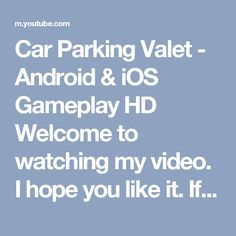 Car Parking Valet - Android & iOS Gameplay HD  Welcome to watching my video. I hope you like it. If so, please comment, LIKE and share with other friends. Do not forget to subscribe to my channel! thank you  https://youtu.be/Wogpj-zRbSY