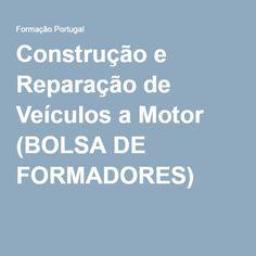 Construção e Reparação de Veículos a Motor (BOLSA DE FORMADORES) -