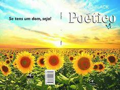 Meu novo livro em grandes livrarias pra você!  http://www.buscape.com.br/poetico-bruno-black-8582210876  Clica, peça que eles mandam pra sua casa e eu vou junto te alimentando de poesia!  Se tens um dom,seja!