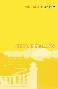 Crome Yellow by Aldous Huxley Aldous Huxley, Vintage Classics, Vintage Books, Book Design, Book Worms, Bright, Memories, Writing, World