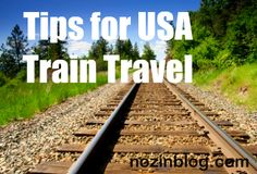 Tips for USA Train Travel    #LoveYourNose #travel