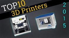 Top Ten 3D Printers 2015 | Compare the Best 3D Printers