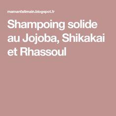 Shampoing solide au Jojoba, Shikakai et Rhassoul
