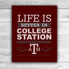 Life is Better in College Station - Texas A - Graphic Print - Wall Art. $20.00, via Etsy.
