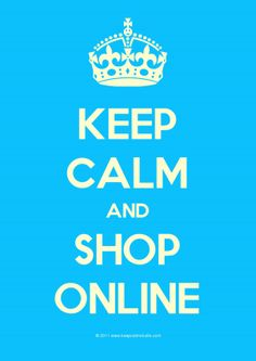 Keep Calm And Shop Online