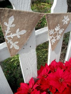 Inspiration: Burlap bunting with snowflakes painted on. I will make this with glitter too.
