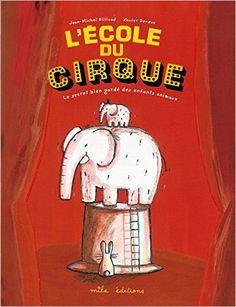 Amazon.fr - Ecole du Cirque (l') - Jean-Michel Billioud, Xavier Deneux - Livres