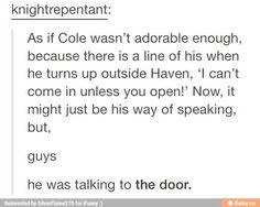 Oh Cole, you precious creature.