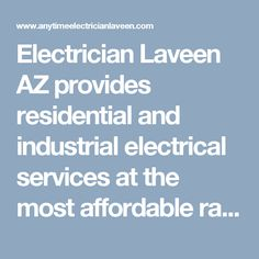 Electrician Laveen AZ provides residential and industrial electrical services at the most affordable rates in Laveen. Dial (623) 226-4026 to have a word with our specialists today. #LaveenElectrician #ElectricianLaveen #ElectricianLaveenAZ #LaveenElectricians #ElectricianinLaveen