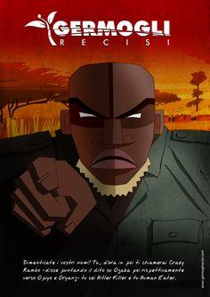 Dimenticate i vostri nomi! Tu, d'ora in poi ti chiamerai Crazy Rambo -disse puntando il dito su Ogaba poi rispettivamente verso Opiyo e Oryang- tu sei Hitler Killer e tu Human Eater. Movie Posters, Movies, Films, Film Poster, Cinema, Movie, Film, Movie Quotes, Movie Theater