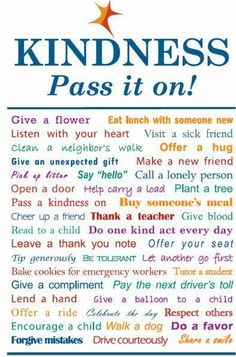 Think about what act of kindness you can do today and do it! We can change the world one heart at a time. Many blessings, Cherokee Billie  www.facebook.com/CherokeeBillieSpiritualAdvisor