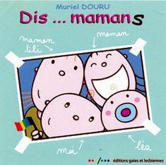 Dis, mamans de Muriel Douru Éditions gaies et lesbiennes