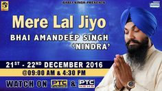 "Watch Exclusive Mere Lal Jiyo Of Bhai Amandeep Singh ""Nindra"" on 21st - 22nd December @9:00am & 04:30pm 2016 only on PTC Punjabi & PTC News Facebook - https://www.facebook.com/nirmolakgurbaniofficial/ Twitter - https://twitter.com/GurbaniNirmolak Downlaod The Mobile Application For 24 x 7 free gurbani kirtan - Playstore - https://play.google.com/store/apps/details?id=com.init.nirmolak&hl=en App Store - https://itunes.apple.com/us/app/nirmolak-gurbani/id1084234941?mt=8"