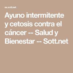 Ayuno intermitente y cetosis contra el cáncer -- Salud y Bienestar -- Sott.net