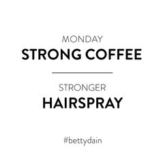 New Hair Quotes, Hairspray, Love Hair, About Hair, Hair Humor, Bun Hairstyles, Love Quotes, Strong, Coffee
