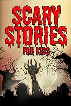 Scary Stories for Kids: Short Spooky and Spine Chilling Stories for Children (Horror Short Stories Book Horror Stories For Kids, Campfire Stories For Kids, Halloween Stories For Kids, Scary Stories Book, Short Scary Stories, Kids Story Books, Halloween Kids, Halloween Movies, Scary Books For Kids