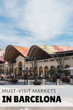 Dive Deep into Local Flavor at These Must-Visit Markets in Barcelona!