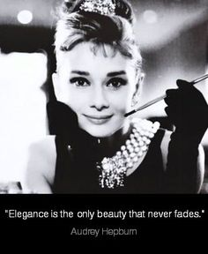 """""""Elegance is the only beauty that never fades."""" - Audrey Hepburn #Quote"""