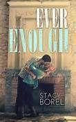 : Ever Enough Stacy Borel