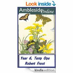 from Amazon: AmblesideOnline year 6, term one poetry, a unique compilation of Robert Frost's poems, activated for Kindle. -How to use the poems for school -Quotes from Charlotte Mason and others on the use of poetry in school -Helpful links to other sources that you will find useful when reading these poems.