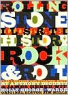 Rolling Stone Illustrated History of Rock and Roll; The Definitive History of the Most Important Artists and Their Music