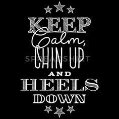 Keep Calm Chin Up Heels Down - weiß Frauen Premium T-Shirt | Spreadshirt