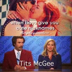 "Again, making fun of tumblr pages that are dumb. I love it. I also feel like this nickname has been given to a few people since this movie came out. Not me because I am in no way ""Tits McGee"" but if I were, I'd rock that nickname."