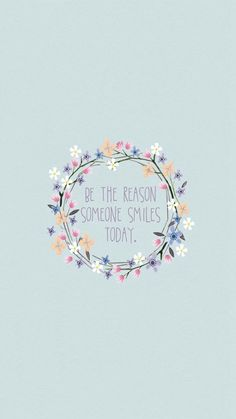 Be The Reason Someone Smiles Today iPhone 6 wallpaper