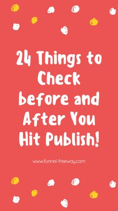 24 Critical Things to Check before and After You Hit Publish Your Blog Post! #blogging #bloggers #blogs #bloggerlife #blog #blogpost #bloggingtips #bloggerstyle #lifestyleblogger