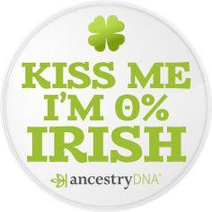 Kiss Me I'm 0% Irish