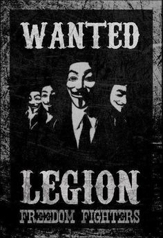 Wanted Legion Freedom Fighters | Anonymous ART of Revolution Join the resistance