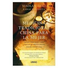 Medicina Tradicional China Para La Mujer | Kanae Xiaolan Zhao Kinoshita ( | ed. Urano