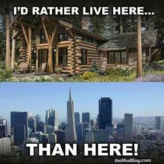 "I'd rather have a humble cabin in the woods or a simple farmhouse, rather than live in the hustle and bustle of a concrete jungle, with a poor man's ""rich car,"" and some ungodly lifestyle that it comes with. ~@guntotingkafir"