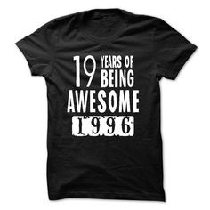 Made in 1996 19 Years Of Being Awesome T Shirts, Hoodie. Shopping Online Now ==►…