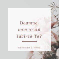 Doamne, cum arată iubirea Ta? Place Cards, Place Card Holders, Thoughts, Book, Books, Ideas, Libri, Tanks, Blurb Book