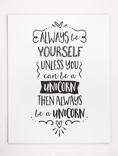 This printable inspirational unicorn quote makes a fun wall art for your office or living room. It is available as instant download so you can print it out immediately and have it hanging on your wall in 5 minutes. Always be yourself, unless you can be a unicorn, then always be a unicorn. #ad #etsy #printable #inspiringquotes #walldecor #unicorn