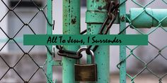 All To Jesus, I Surrender - Coming to Light with Maryann Lorts
