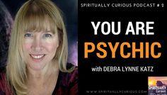 SC02 You Are Psychic with Debra Katz