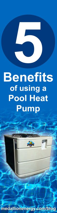 Trying to figure out how to heat your pool? This post explains 5 benefits of using a pool heat pump, and why it may be the best pool heating solution for you. http://www.medallionenergy.com/blog/5-benefits-of-using-a-pool-heat-pump/
