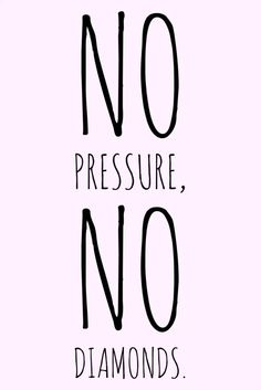 No pressure, no diamonds! day quotes from daughter funny Motivation Monday - no pressure no diamonds Motivation Positive, Fitness Motivation Quotes, Positive Quotes, Motivational Quotes, Funny Quotes, Inspirational Quotes, Positive Things, Diet Motivation, Funny Memes