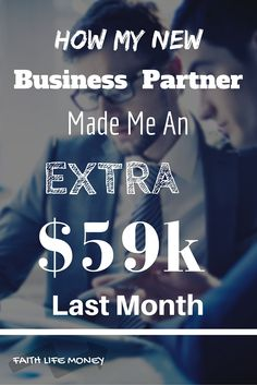 I was led into an interesting partnership last month with my drop shipping business. Needless to say I am very thankful. Check out this post and see how you can perhaps partner with Him too: http://faithlifemoney.org/how-my-new-business-partner-made-me-an-extra-59k-last-month/